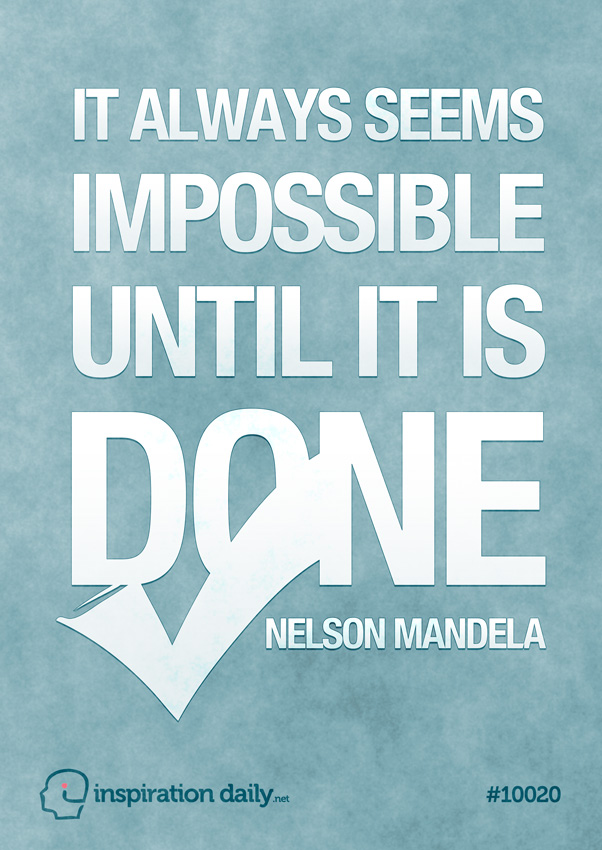 it-always-seems-impossible-until-its-done-nelson-mandela-quote